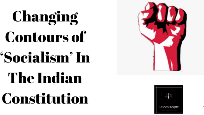 Changing Contours of 'Socialism' In The Indian Constitution