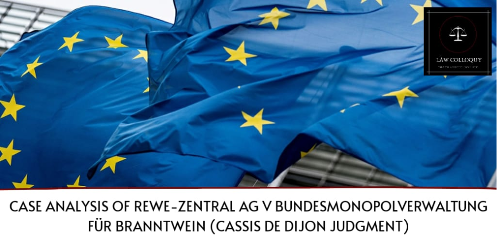Case analysis of Rewe-Zentral AG v Bundesmonopolverwaltung für Branntwein (Cassis de Dijon judgment)