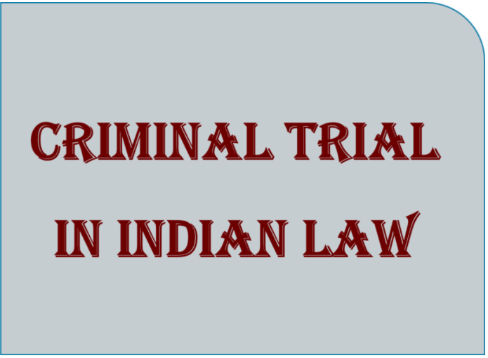 Criminal Trial in Indian Law