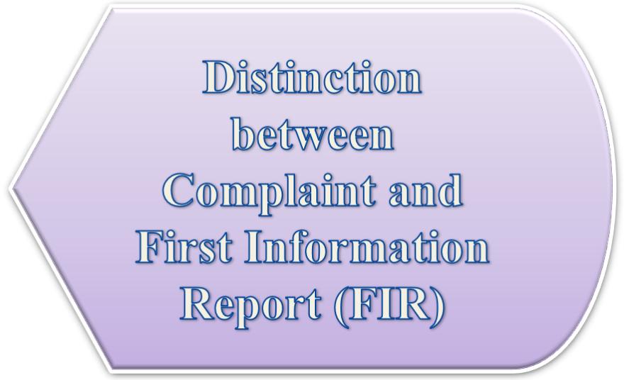 Distinction between Complaint and First Information Report (FIR)